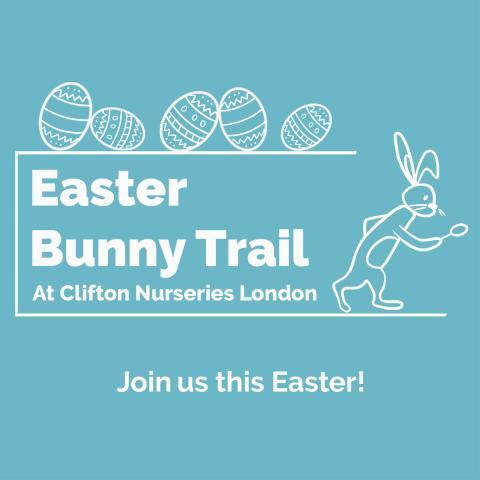 Clifton Nurseries London Easter Bunny Trail